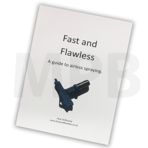 Fast & Flawless - A Guide To Airless Spraying By Pete Wilkinson